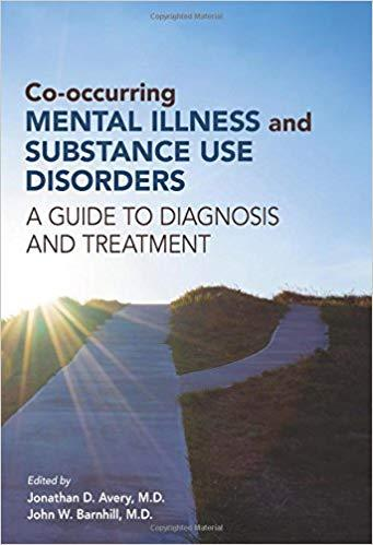 Co-Occurring Mental Illness and Substance Use Disorders: A Guide to Diagnosis and Treatment