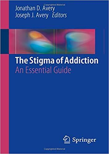 The Stigma of Addiction: An Essential Guide book